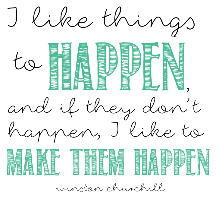 """I like things to happen, and if they don't happen, I like to make them happen"". ~Winston Churchill. #quotes #motivation #inspiration"